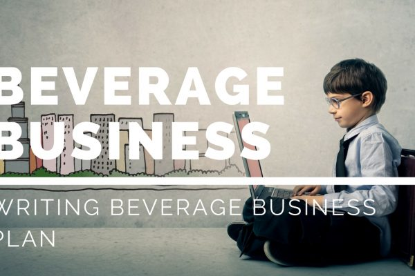 How to Write Beverage Company Business Plan?