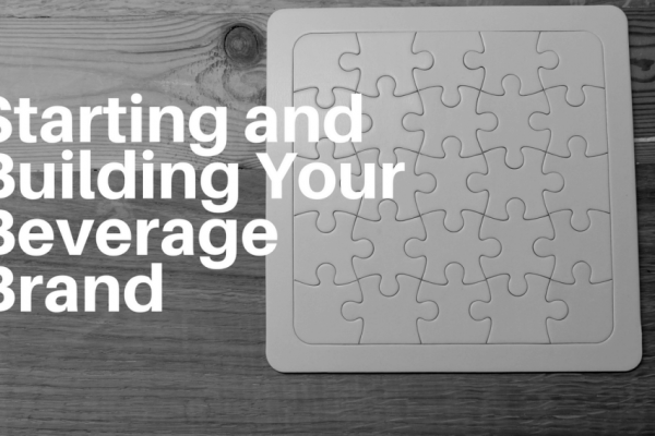 Starting and Building Your Beverage Brand