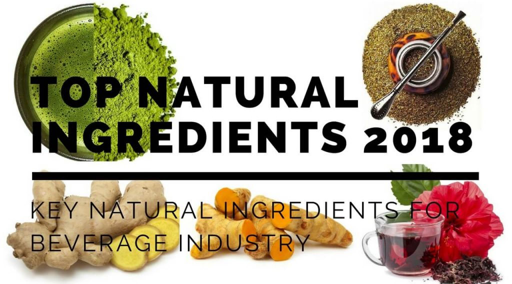 Key Natural Ingredients For The Beverage Industry In 2018