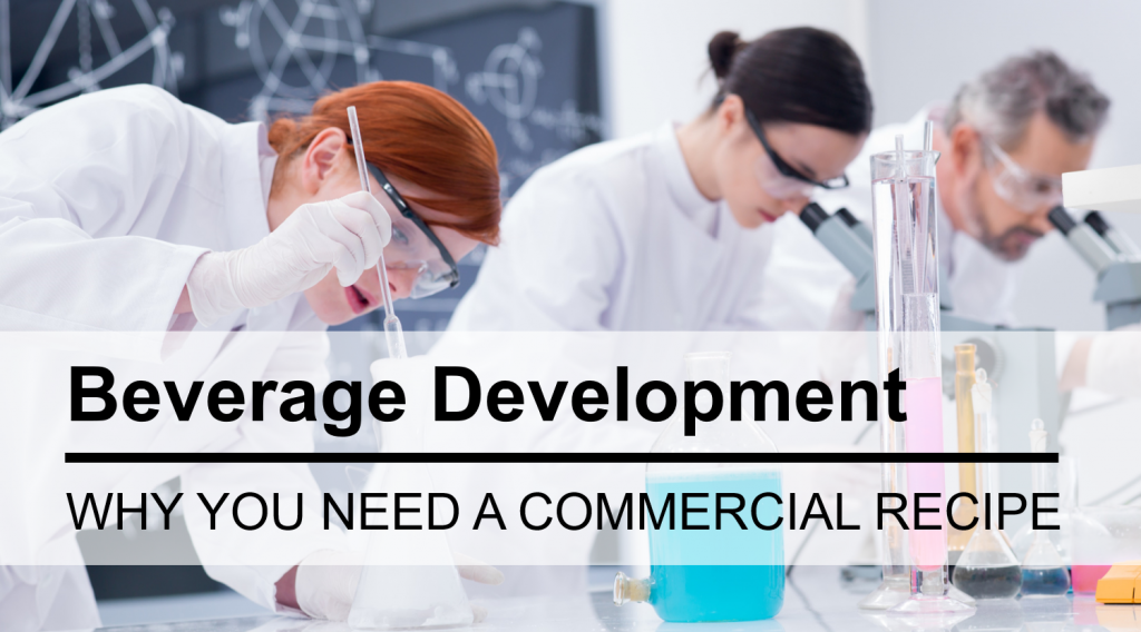 Why You Need A Commercial Beverage Recipe