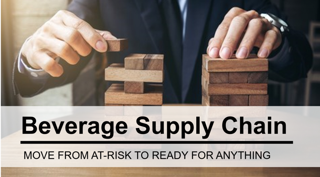 6 Ways to Move Your Beverage Supply Chain from At-Risk to Ready for Anything