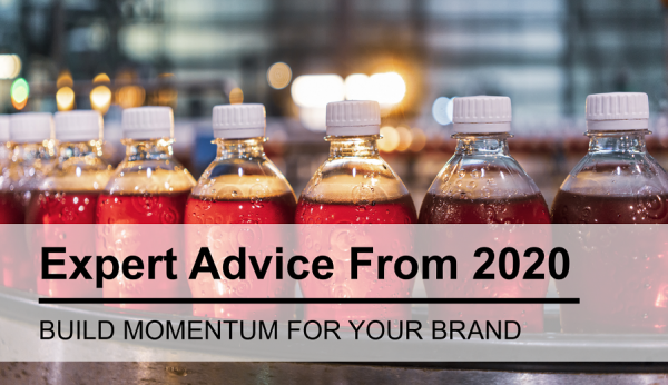 Expert Advice from 2020 for Building Beverage Brand Momentum